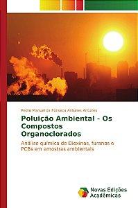 Poluição Ambiental - Os Compostos Organoclorados