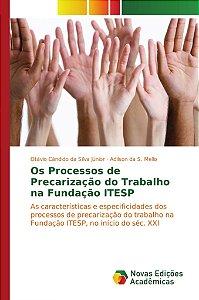 Os Processos de Precarização do Trabalho na Fundação ITESP