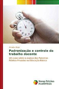 Padronização e controle do trabalho docente