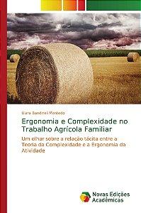 Ergonomia e Complexidade no Trabalho Agrícola Familiar