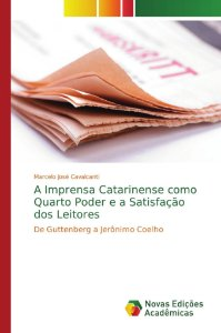 A Imprensa Catarinense como Quarto Poder e a Satisfação dos