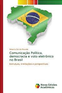 Comunicação Política; democracia e voto eletrônico no Brasil