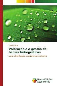 Valoração e a gestão de bacias hidrográficas