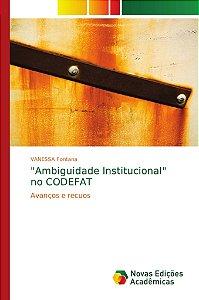 Ambiguidade Institucional no CODEFAT