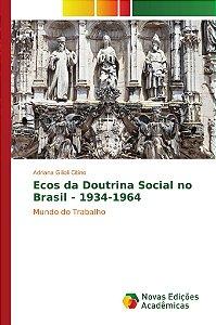 Ecos da Doutrina Social no Brasil - 1934-1964