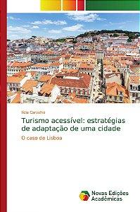 Turismo acessível: estratégias de adaptação de uma cidade