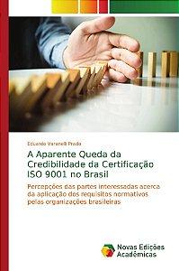 A Aparente Queda da Credibilidade da Certificação ISO 9001 n