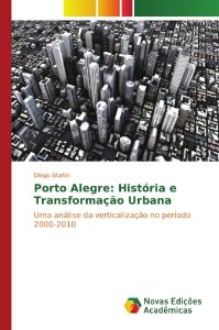 Porto Alegre: História e Transformação Urbana