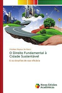 O Direito Fundamental à Cidade Sustentável