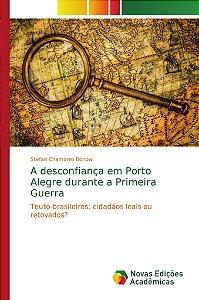 A desconfiança em Porto Alegre durante a Primeira Guerra