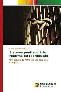 Sistema penitenciário: reforma ou reprodução