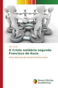 O Cristo solidário segundo Francisco de Assis