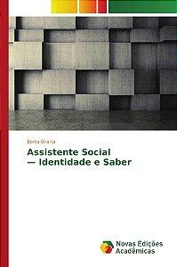 Assistente Social — Identidade e Saber