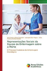 Representações Sociais da Equipe de Enfermagem sobre a Morte