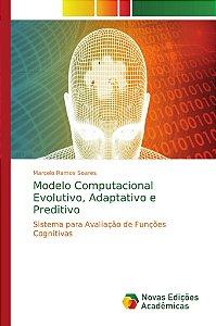 Modelo Computacional Evolutivo; Adaptativo e Preditivo