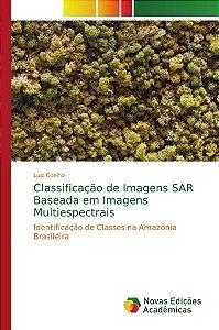 Classificação de Imagens SAR Baseada em Imagens Multiespectr