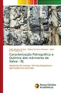 Caracterização Petrográfica e Química dos mármores de Italva