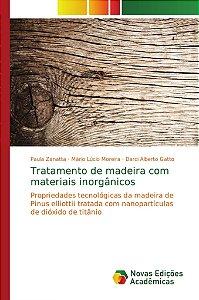 Tratamento de madeira com materiais inorgânicos