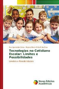 Tecnologias no Cotidiano Escolar: Limites e Possibilidades