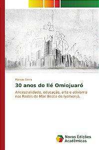 30 anos do Ilé Omiojuaró