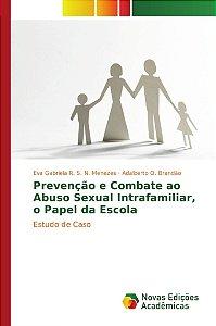 Prevenção e Combate ao Abuso Sexual Intrafamiliar; o Papel d
