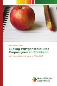 Ludwig Wittgenstein: Das Proposições ao Cotidiano
