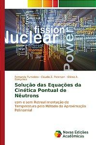Solução das Equações da Cinética Pontual de Nêutrons
