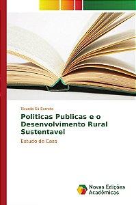 Politicas Publicas e o Desenvolvimento Rural Sustentavel