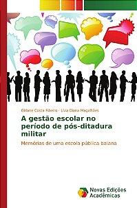 A gestão escolar no período de pós-ditadura militar