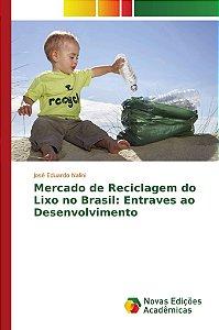 Mercado de Reciclagem do Lixo no Brasil: Entraves ao Desenvo