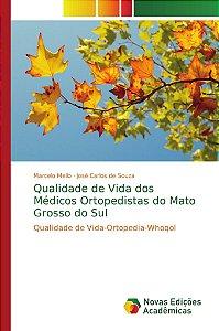 Qualidade de Vida dos Médicos Ortopedistas do Mato Grosso do