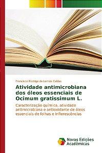 Atividade antimicrobiana dos óleos essenciais de Ocimum grat