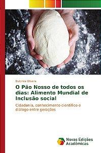 O Pão Nosso de todos os dias: Alimento Mundial de Inclusão s