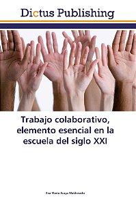 Trabajo colaborativo; elemento esencial en la escuela del si