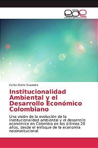 Institucionalidad Ambiental y el Desarrollo Económico Colomb