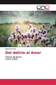 Del delirio al Amor