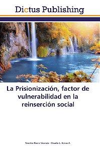 La Prisionización; factor de vulnerabilidad en la reinserció