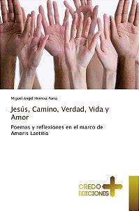 Jesús; Camino; Verdad; Vida y Amor