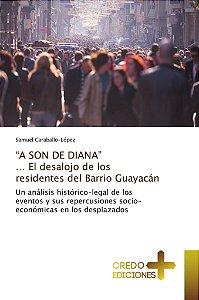 """""""A SON DE DIANA"""" … El desalojo de los residentes del Barrio"""