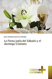 La Fiesta judía del Sábado y el domingo Cristiano