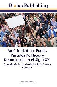 América Latina: Poder, Partidos Políticos y Democracia en el
