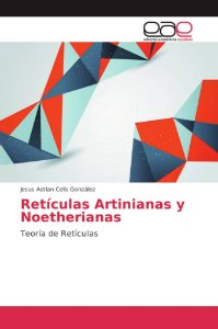 Retículas Artinianas y Noetherianas