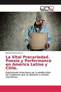 La Vital Precariedad. Poesía y Performance en América Latina