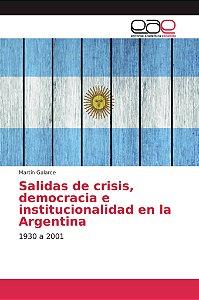 Salidas de crisis, democracia e institucionalidad en la Arge