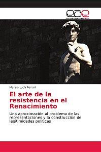 El arte de la resistencia en el Renacimiento