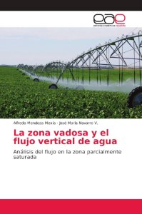 La zona vadosa y el flujo vertical de agua