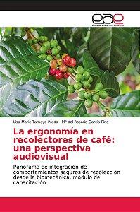 La ergonomía en recolectores de café: una perspectiva audiov