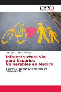 Infraestructura vial para Usuarios Vulnerables en México