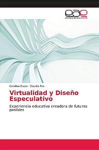 Virtualidad y Diseño Especulativo