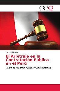 El Arbitraje en la Contratación Pública en el Perú